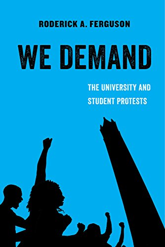 9780520293007: We Demand: The University and Student Protests (American Studies Now: Critical Histories of the Present)