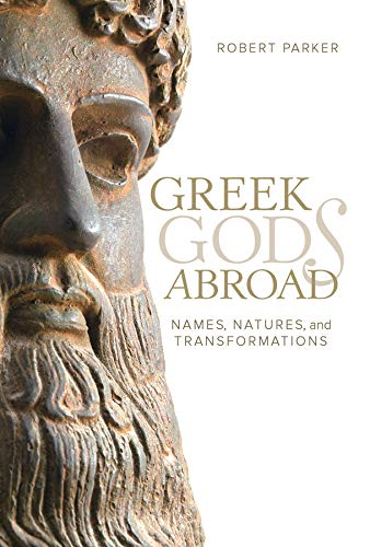 9780520293946: Greek Gods Abroad: Names, Natures, and Transformations