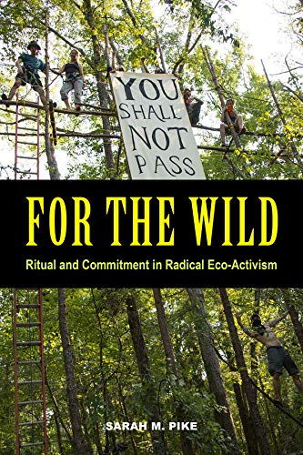 9780520294967: For the Wild: Ritual and Commitment in Radical Eco-Activism