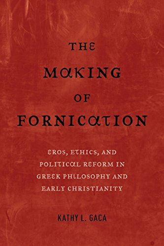 9780520296176: The Making of Fornication: Eros, Ethics, and Political Reform in Greek Philosophy and Early Christianity (Hellenistic Culture and Society)