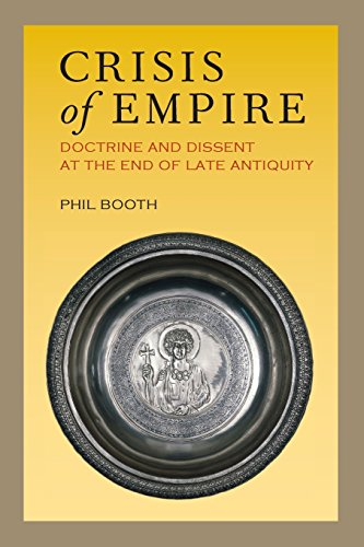 9780520296190: Crisis of Empire: Doctrine and Dissent at the End of Late Antiquity (Transformation of the Classical Heritage)