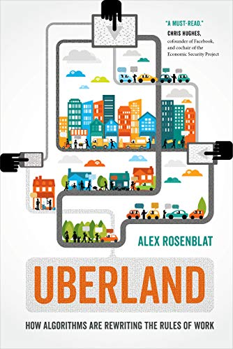 9780520324800: Uberland: How Algorithms Are Rewriting the Rules of Work