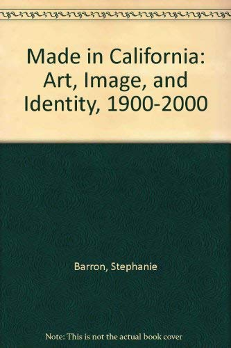 9780520337657: Made in California: Art, Image, and Identity, 1900-2000