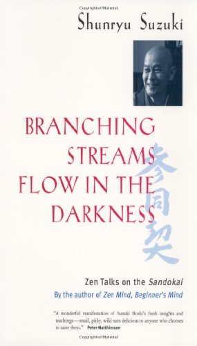 9780520900066: Branching Streams Flow In The Darkness - Zen Talks On The Sandokai