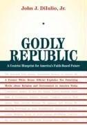 9780520904217: Godly Republic