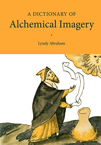 9780521000000: A Dictionary of Alchemical Imagery