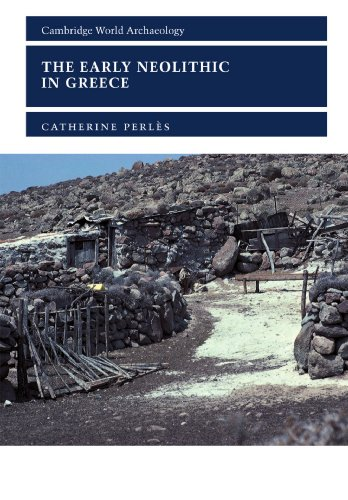 9780521000277: The Early Neolithic in Greece: The First Farming Communities in Europe (Cambridge World Archaeology)