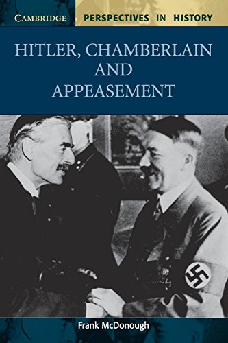 Hitler, Chamberlain and Appeasement (Cambridge Perspectives in: Frank McDonough