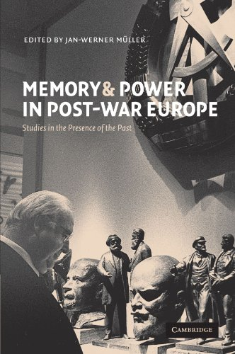 9780521000703: Memory and Power in Post-War Europe: Studies in the Presence of the Past