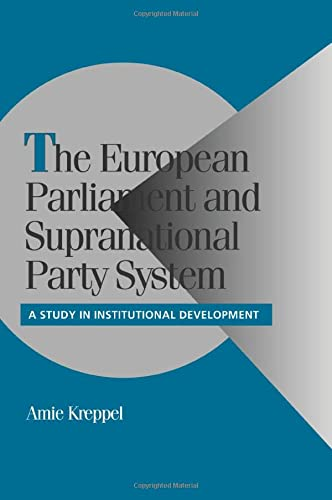 The European Parliament and Supranational Party System: Kreppel, Amie