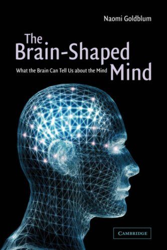 9780521000949: The Brain-Shaped Mind: What the Brain Can Tell Us About the Mind