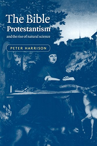 The Bible, Protestantism, and the Rise of Natural Science: Harrison, Peter