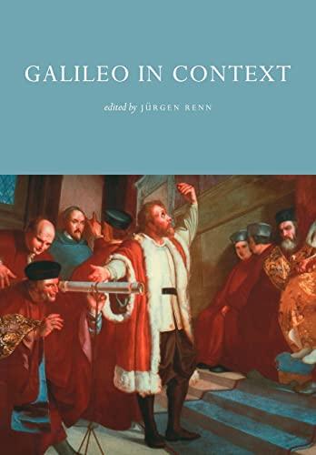 Galileo in Context.: GALILEI, Galileo] Jürgen RENN [ed.].