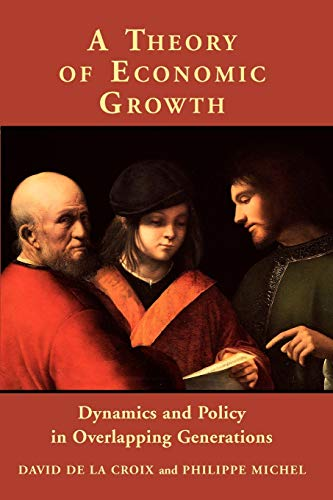 9780521001151: A Theory of Economic Growth: Dynamics and Policy in Overlapping Generations