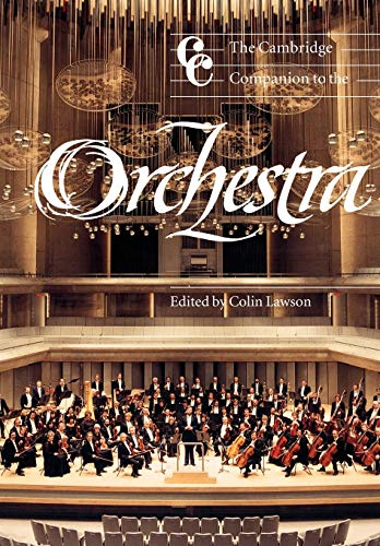 The Cambridge Companion to the Orchestra (Cambridge Companions to Music): Colin Lawson