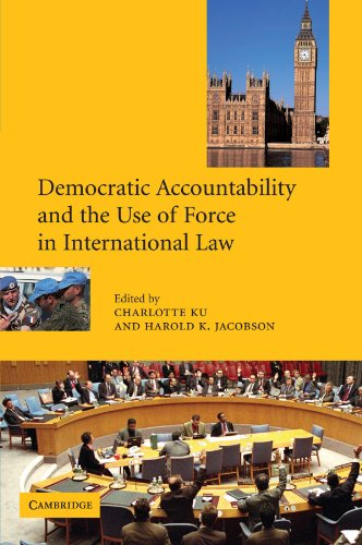 9780521002073: Democratic Accountability and the Use of Force in International Law