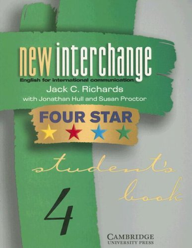 9780521002165: New Interchange Four Star Student's Book 4: English for International Communication (New Interchange English for International Communication) (Bk. 4)