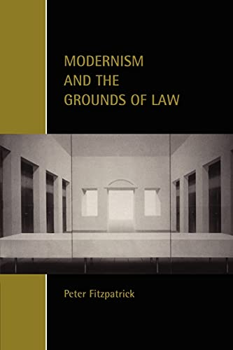 Modernism and the Grounds of Law (Cambridge Studies in Law and Society) (0521002532) by Fitzpatrick, Peter