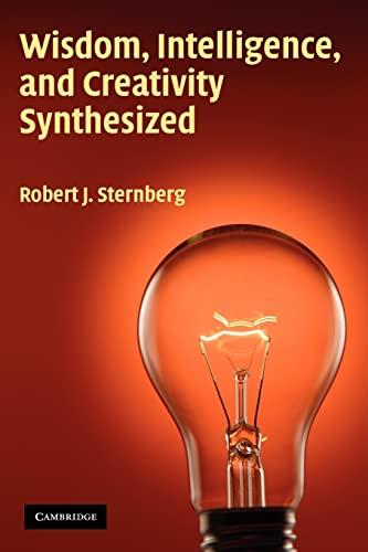 9780521002714: Wisdom, Intelligence, and Creativity Synthesized