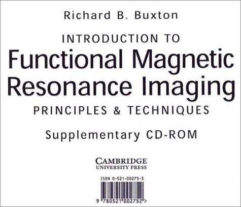 Introduction to Functional Magnetic Resonance Imaging CD-ROM: Principles and Techniques (Compact ...