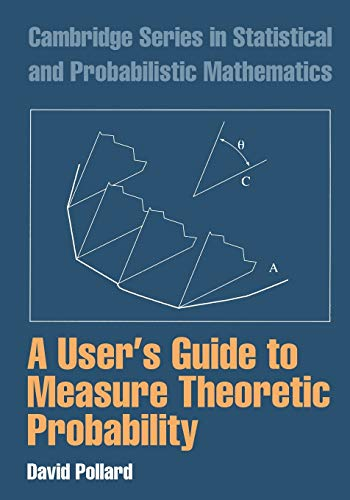 9780521002899: A User's Guide to Measure Theoretic Probability (Cambridge Series in Statistical and Probabilistic Mathematics)