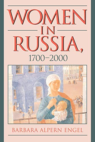 Women in Russia, 1700-2000 (Advance Praise for Women in Russia, 1700-2000) (0521003180) by Barbara Alpern Engel