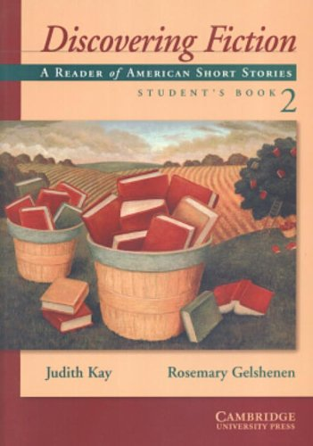 Discovering Fiction Student's Book 2: Kay, Judith; Gelshenen,