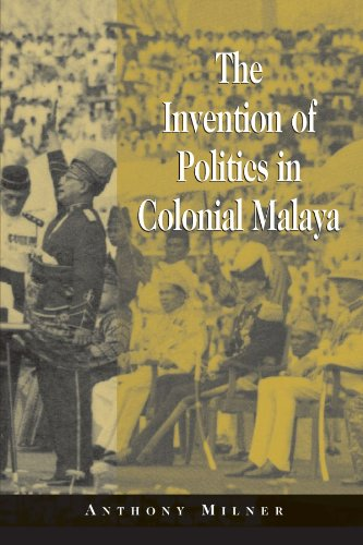 9780521003568: The Invention of Politics in Colonial Malaya: Contesting Nationalism and the Expansion of the Public Sphere