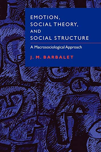 9780521003599: Emotion, Social Theory, and Social Structure: A Macrosociological Approach
