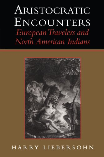 9780521003605: Aristocratic Encounters: European Travelers and North American Indians