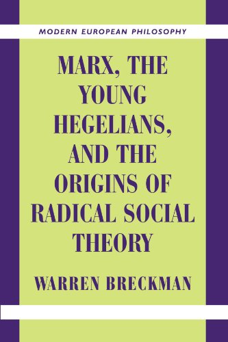 9780521003803: Marx, the Young Hegelians, and the Origins of Radical Social Theory: Dethroning the Self (Modern European Philosophy)