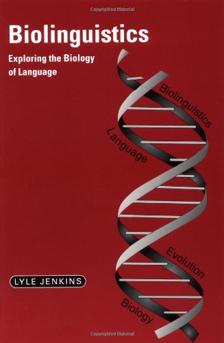 9780521003919: Biolinguistics: Exploring the Biology of Language