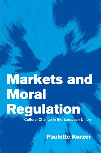 9780521003957: Markets and Moral Regulation: Cultural Change in the European Union (Themes in European Governance)