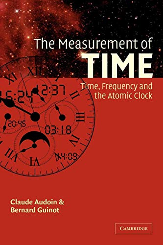 9780521003971: The Measurement of Time: Time, Frequency and the Atomic Clock