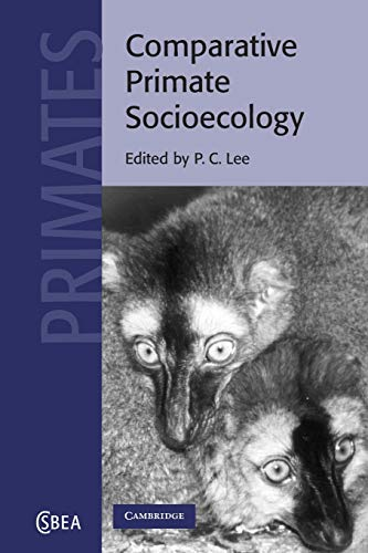 9780521004244: Comparative Primate Socioecology (Cambridge Studies in Biological and Evolutionary Anthropology)