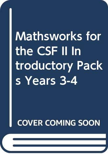 Mathsworks for the CSF II Introductory Packs Years 3-4 (9780521004466) by Steve Lewis; Ted Marks; Peter Robertson; David Cross; Duncan Rasmussen