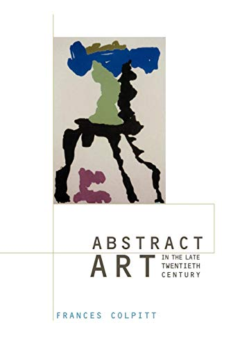 9780521004534: Abstract Art in the Late Twentieth Century (Contemporary Artists and their Critics)