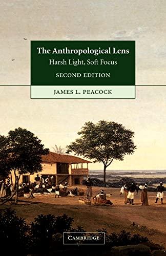9780521004596: The Anthropological Lens: Harsh Light, Soft Focus