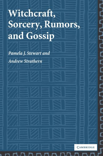 Witchcraft, Sorcery, Rumors and Gossip (New Departures in Anthropology) (9780521004732) by Pamela J. Stewart; Andrew Strathern