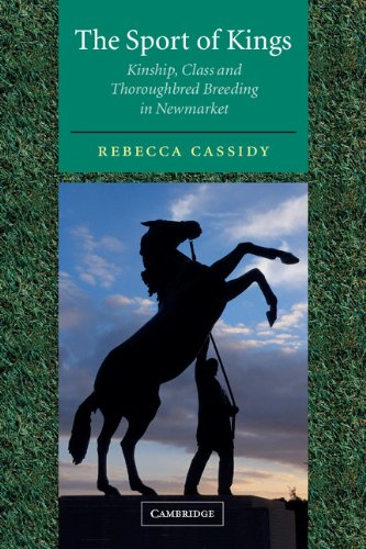 9780521004879: The Sport of Kings: Kinship, Class and Thoroughbred Breeding in Newmarket