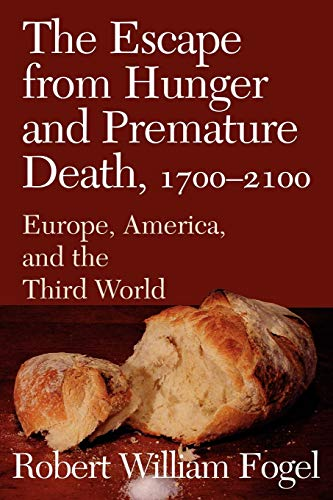 9780521004886: The Escape from Hunger and Premature Death, 1700-2100: Europe, America, and the Third World (Cambridge Studies in Population, Economy and Society in Past Time)