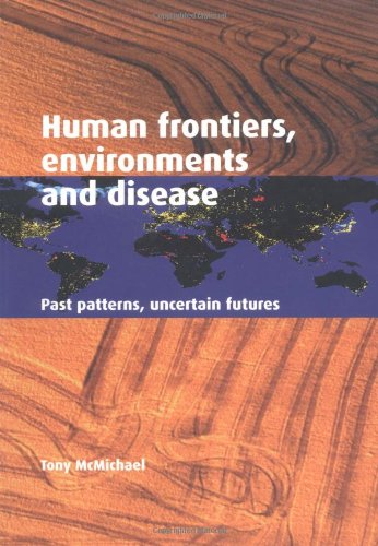 9780521004947: Human Frontiers, Environments and Disease: Past Patterns, Uncertain Futures