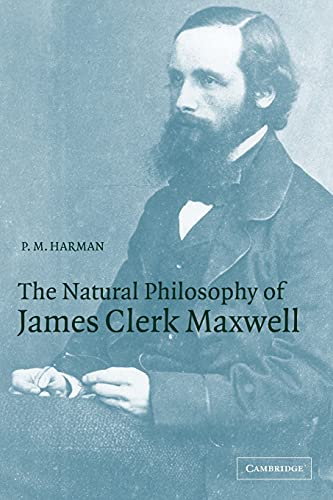 9780521005852: The Natural Philosophy of James Clerk Maxwell