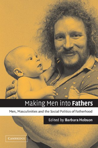 9780521006125: Making Men into Fathers: Men, Masculinities and the Social Politics of Fatherhood