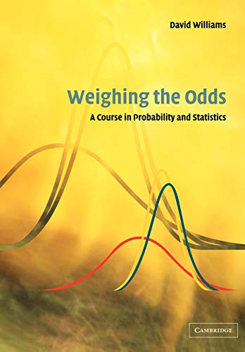 9780521006187: Weighing the Odds: A Course in Probability and Statistics
