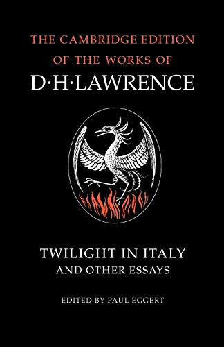 9780521007122: Twilight in Italy and Other Essays (The Cambridge Edition of the Works of D. H. Lawrence)