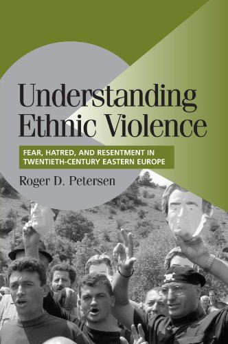9780521007740: Understanding Ethnic Violence: Fear, Hatred, and Resentment in Twentieth-Century Eastern Europe (Cambridge Studies in Comparative Politics)