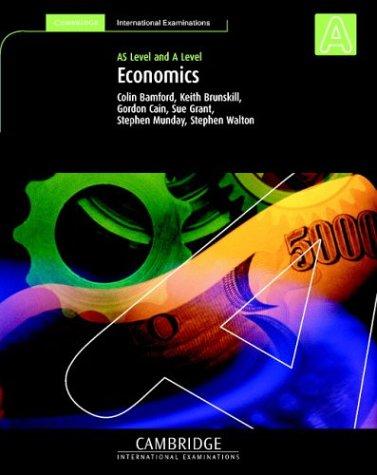 Economics: AS and A Level (Cambridge International: Bamford, Colin; Brunskill,