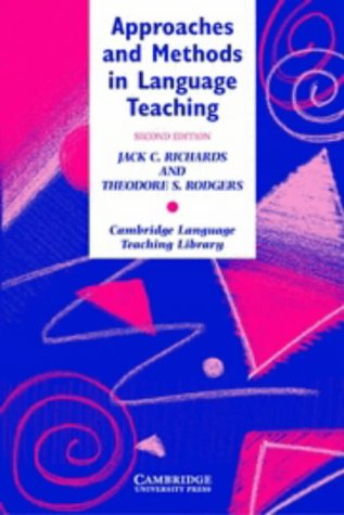 Approaches and Methods in Language Teaching: Jack C. Richards,