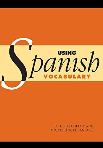 9780521008624: Using Spanish Vocabulary
